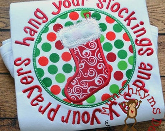 Hang your stockings and say your prayers - Christmas Applique Shirt - Girl's or Boy's Holiday Shirt - Holiday Designs - Monogrammed shirt