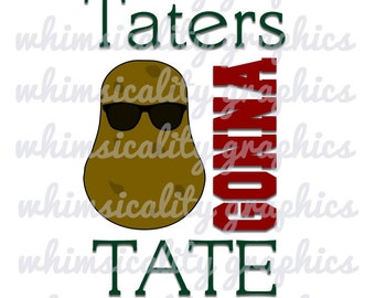 Digital File - Taters Gonna Tate with SVG, DXF, PNG Commercial & Personal Use