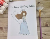 I Hear Wedding Belles Greeting Card. Perfect for brides, grooms, family and friends. Play on words, belle, beauty. Whimsical art card.