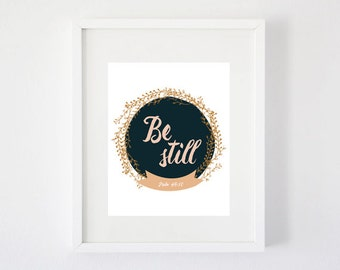 Be Still Psalm 46:10 Art Print