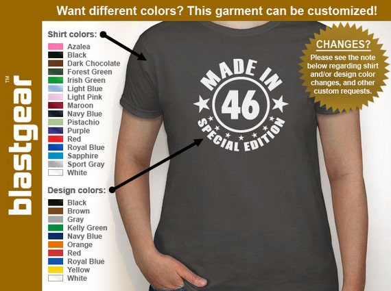 Made in 46 (or any year) Special Edition funny 1946 70th Birthday womens T-shirt — Any color/Any size - Adult S, M, L, XL, 2XL, 3XL