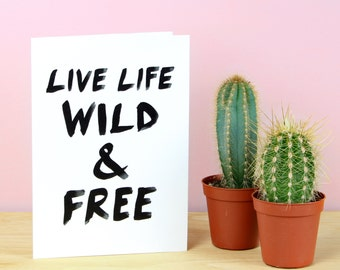 Live Life Wild & Free Greetings Cards