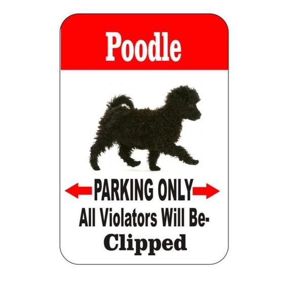 poodle sign, pet sign, funny sign, aluminum sign, metal sign, yard sign, garage sign, driveway sign, house sign, warning sign