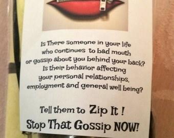Zip It ! Stop That Gossip Now !!