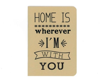 Home is wherever I'm with you notebook - kraftpaper cover