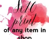 8x10 Physical Print-Have Any Item in Shop Shipped to You from paper and palette
