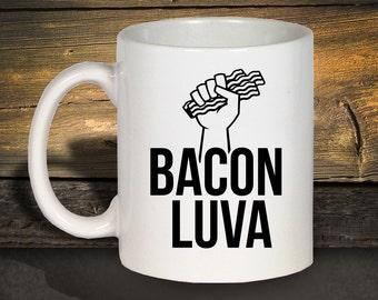 Bacon Coffee Mug, Bacon Luva, Funny Coffee Mugs, Bacon Lover Gift, I love Bacon