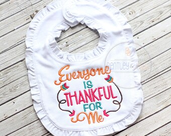 Thanksgiving Ruffled Baby Bib - Everyone is Thankful For Me Bib - Arrow Baby Bib - Baby Gift - Baby Shower Gift