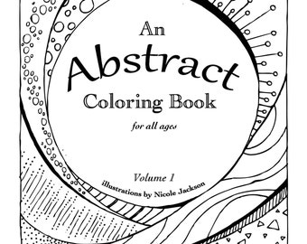 An Abstract Coloring Book for All Ages: Volume 1 - PRINTABLE