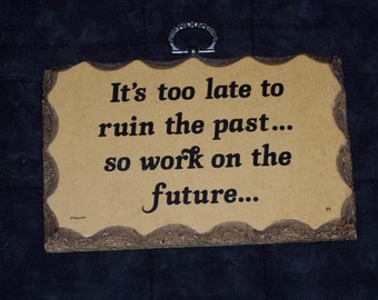 Vintage plaque with funny saying,1978,table top,wall plaque,office