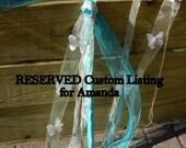 RESERVED Custom Listing for Amanda
