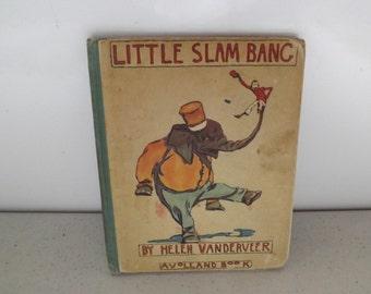 Antique Book Little Slam Bang By Helen Vanderveer