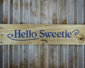 Large Hello Sweetie Sign - Rustic Wooden Hand Painted Sign -  Naturally Weathered Pallet Wood - Doctor Who