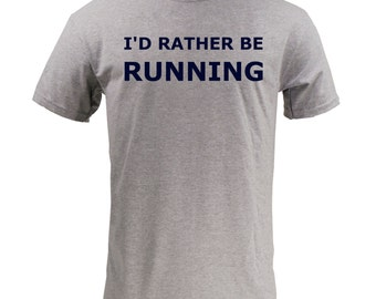 I'd Rather Be Running - Sport Grey