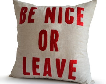 Be Nice Or Leave Pillow Cover,  Throw Pillow With Word, Linen Pillowcase, Hand Embroidered Pillow Case, Gifts, Present, Birthday, Dorm Decor