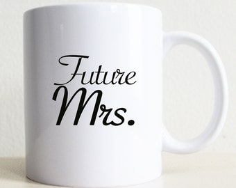 Future Mrs Gift Mug | Custom Gift For Her |  Bride-to-be Gift