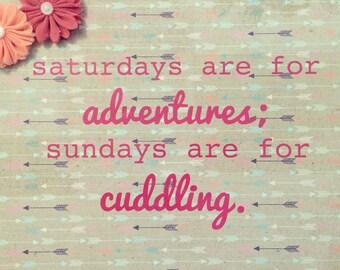 adventures and cuddling handmade sign.