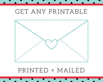 Any 8 x 10 Printable PRINTED + MAILED