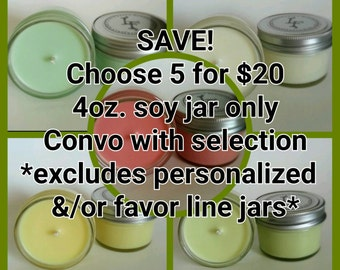 Pick a scent 4 oz. Soy Jar Candles - 5 for 20.00 Dollars!