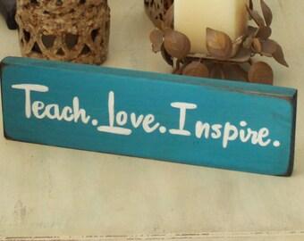 teach love inspire sign,  teacher appreciation gift,  inspirational school classroom sign,  classroom decor, inspirational sign