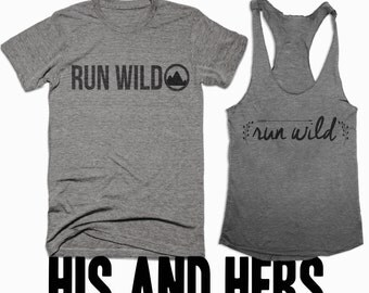 His and Hers - Run Wild - Shirt and Tank Top - Running Apparel - Runner - Running clothes