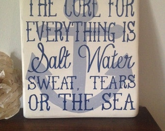 Wood sign | the cure for everything is salt water: sweat, tears or the sea | anchor background |inspirational