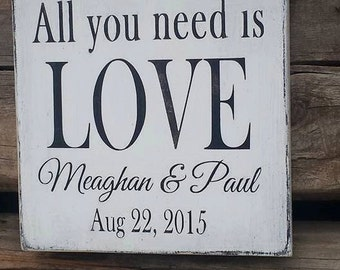 All you need is love, Wedding Sign, All you need is love, Personalized Wedding Gift, Engagement Gift, Anniversary Gift