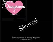 Sleeves added to (1) HARDLEY DANGEROUS Handmade Dress at shop Moonboot Studios