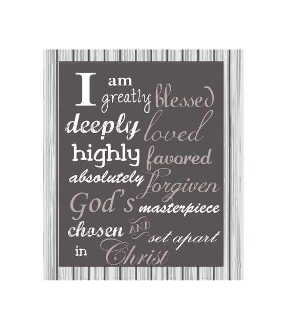 I Am Greatly Blessed Highly Favored And Deeply Loved I am greatly blessed.....