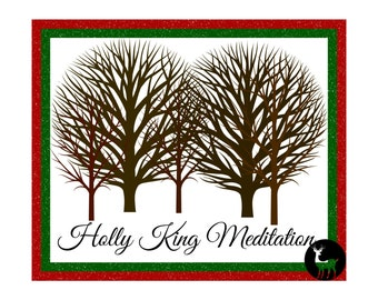 Holly King Guided Meditation and MP3 File