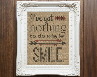 Nothing To Do But Smile Burlap Print, 8x10, Home Decor, Wall Decor, Room Decor, Burlap Art, Happy Art, Quote Art, Quote Print, Gift