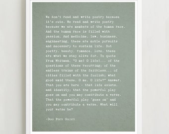Dead Poets Society quote art, we don't read and write poetry because it's cute, gifts for him, Robin Williams quote poster