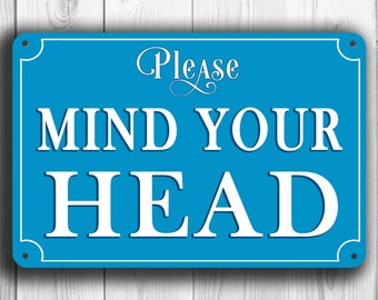 MIND YOUR HEAD SIgn, Mind your head signs, Classic style Please Mind your head sign, Outdoor Mind your head Sign, Safety Sign, Warning Sign