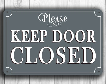 KEEP DOOR CLOSED Sign, Keep Door Closed sign, Classic style Keep Door Closed sign, Outdoor Custom Sgn, Please Keep Door Closed Sign