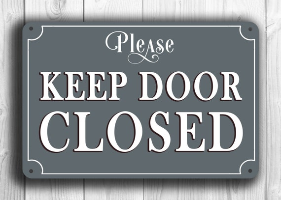 Luscious image pertaining to keep door closed sign printable