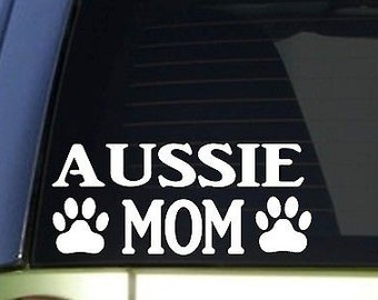 Aussie Mom Sticker *H359* 8.5 Inch Wide Vinyl Australian Shepherdl Training