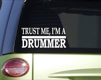 Trust Me Drummer *H522* 8 Inch Sticker Decal Drums Base Snare Band Sticks