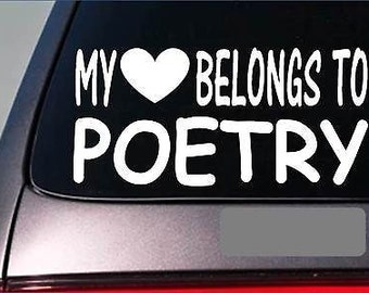 "Poet My Heart Belongs Sticker *G549* 8"" Vinyl Poem Poetry Book Psalm Prose"