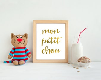 Mon petit chou, PRINTABLE, faux gold foil nursery print, baby shower gift, gender neutral print, boy's bedroom, girl's bedroom, French quote