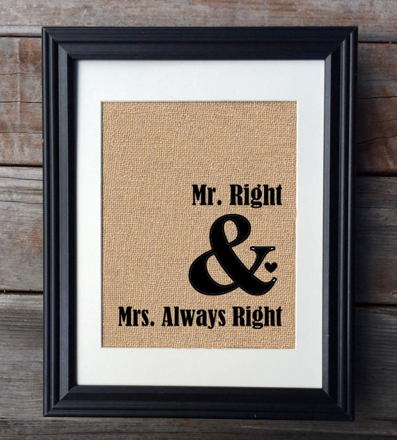mr right and mrs always right burlap print wedding gift. Black Bedroom Furniture Sets. Home Design Ideas