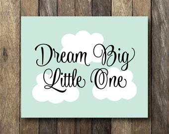 Dream Big Little One Printable - Nursery Typography - Instant Download Nursery Art - Dream Big Little One - Nursery Print - Typography Print