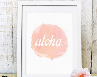 30% OFF SALE Aloha Wall Print, Aloha Art, Digital Prints, Home Decor, Printable Art, Watercolor, Coral Print, Coral, Aloha Prints