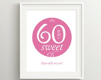 Happy 60th Birthday Card, Instant Download, 5x7 and 8x10 files to print as card or poster, 60 is so sweet!