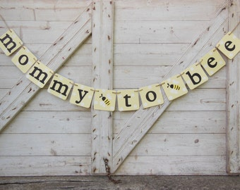 Mommy to Bee Banner, Bee Baby Shower, Bumble Bee Shower Decor, Mommy to Be Garland, Parents to Bee Be, Baby Bunting Sign, Babee Bumble Bee