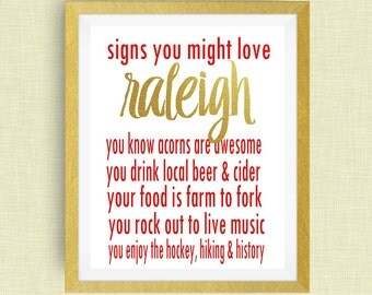 Raleigh  Print - You Might Love Raleigh If -  Option of Real Gold Foil