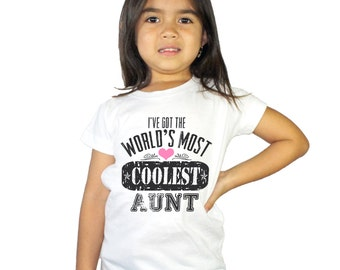 I've got the World's Most Coolest Aunt Shirt for Girls