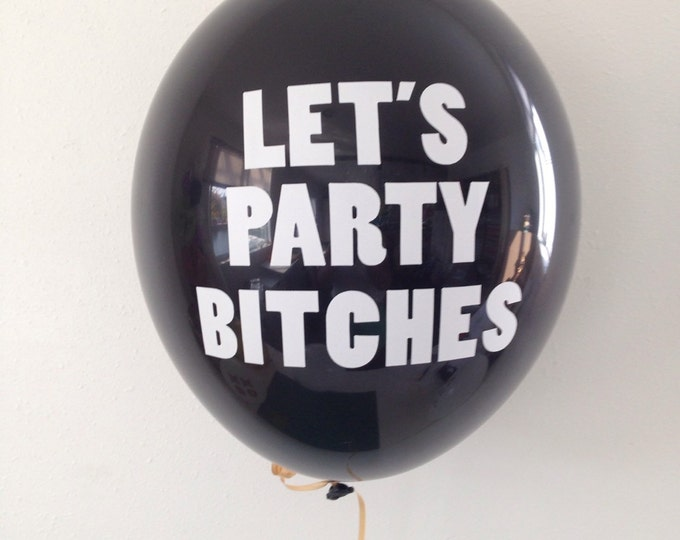 Let's Party Bitches | Bachelorette Balloons | 11 Inch Balloons | Party Balloons | Party Supply