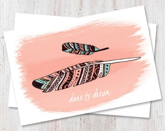 Hand drawn feather illustration Dare to Dream inspiring postcard art print