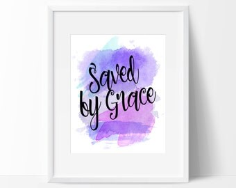 "Saved by Grace Watercolor Print - Inspirational Nursery Print - 8"" x 10"" or 11"" x 14""- Christian Watercolor Premium Art Nursery Print"