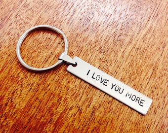 Hand Stamped Keychain I Love You More Keychain Key Ring Personalized Birthday Gift